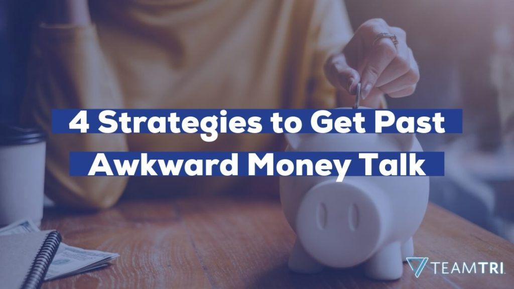 4 Strategies to Get Past Awkward Money Talk