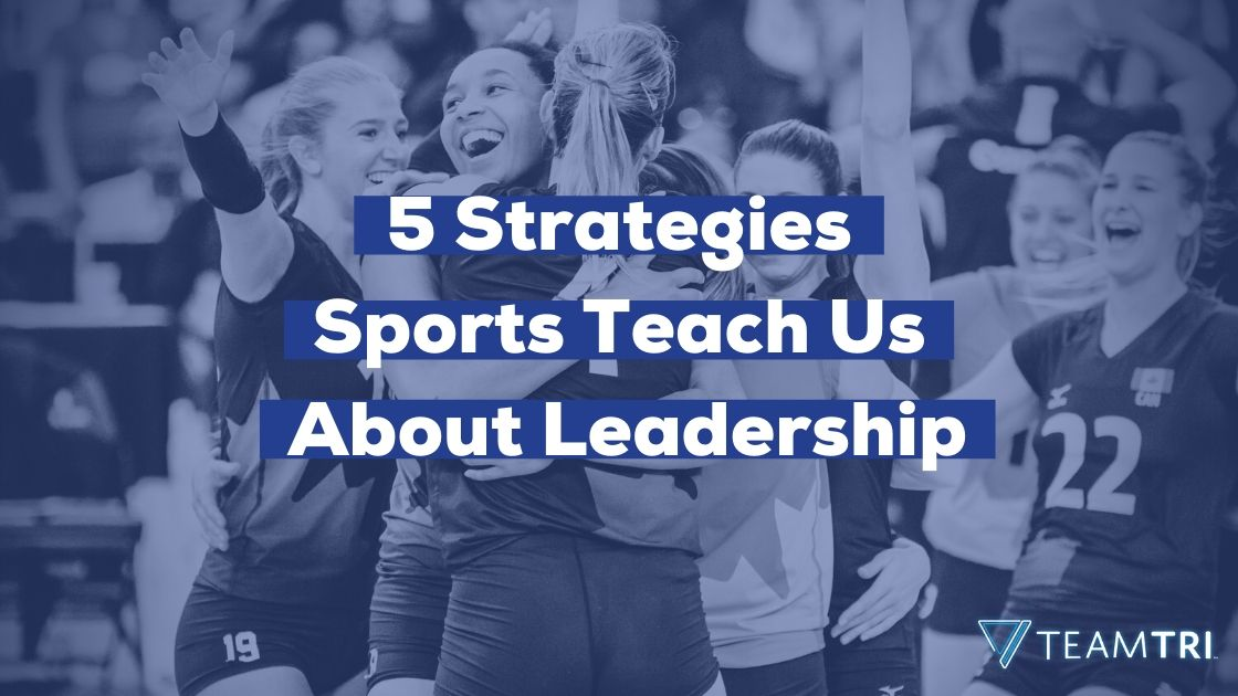 5 strategies sports teach us about leadership