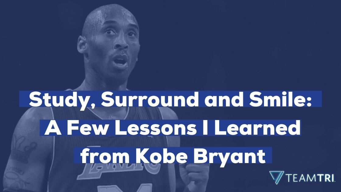 Study, Surround and Smile A Few Lessons I Learned from Kobe Bryant
