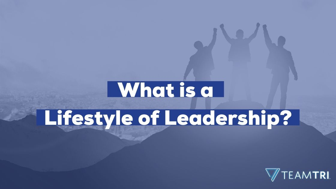 What is a Lifestyle of Leadership - Featured Image