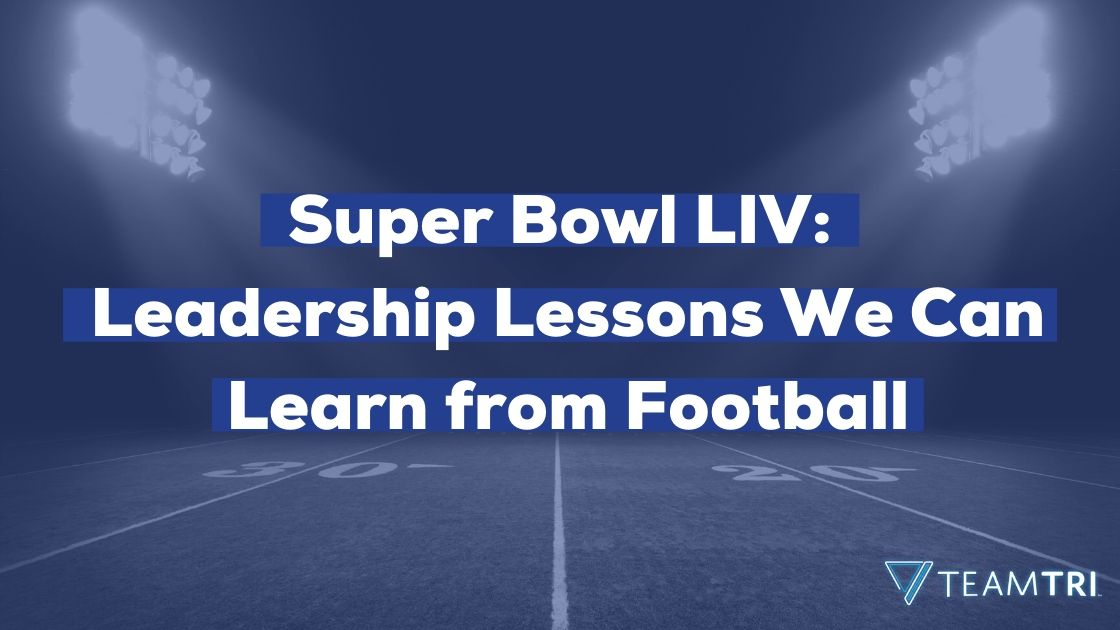 Super Bowl LIV - Leadership Lessons We Can Learn from Football
